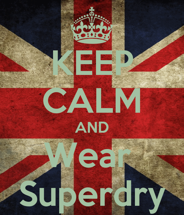 KEEP CALM AND Wear  Superdry