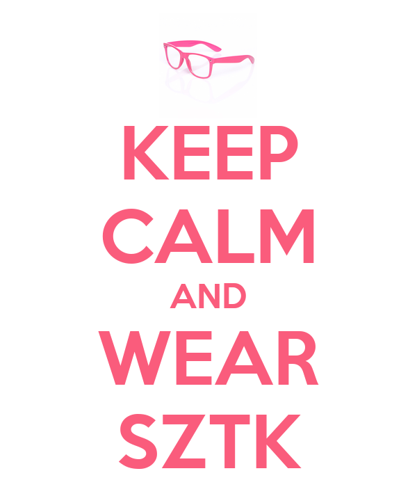 KEEP CALM AND WEAR SZTK
