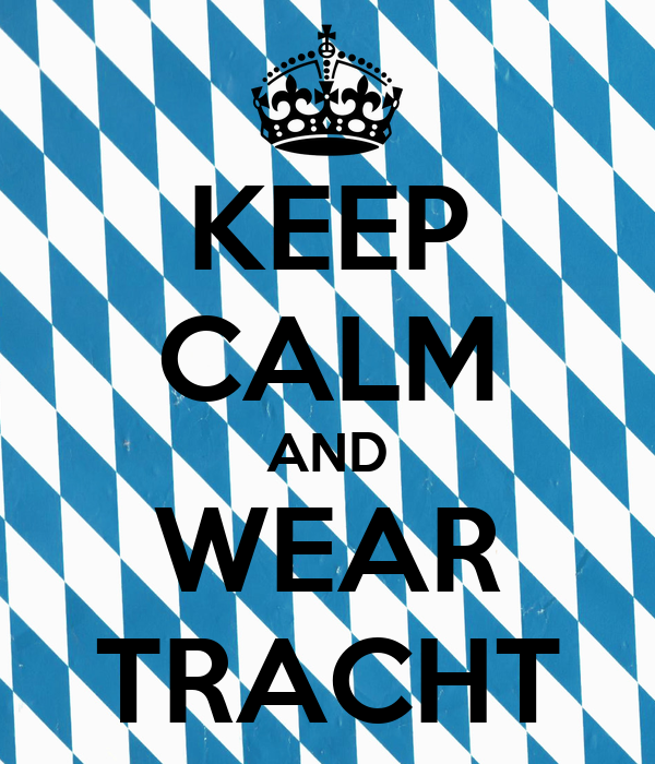 KEEP CALM AND WEAR TRACHT