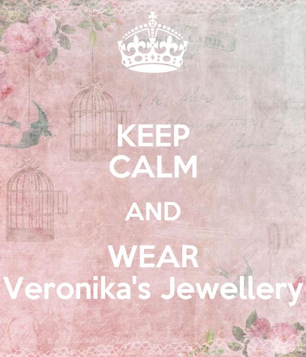KEEP CALM AND WEAR Veronika's Jewellery