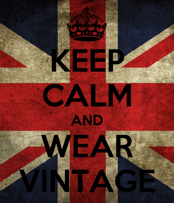 KEEP CALM AND WEAR VINTAGE
