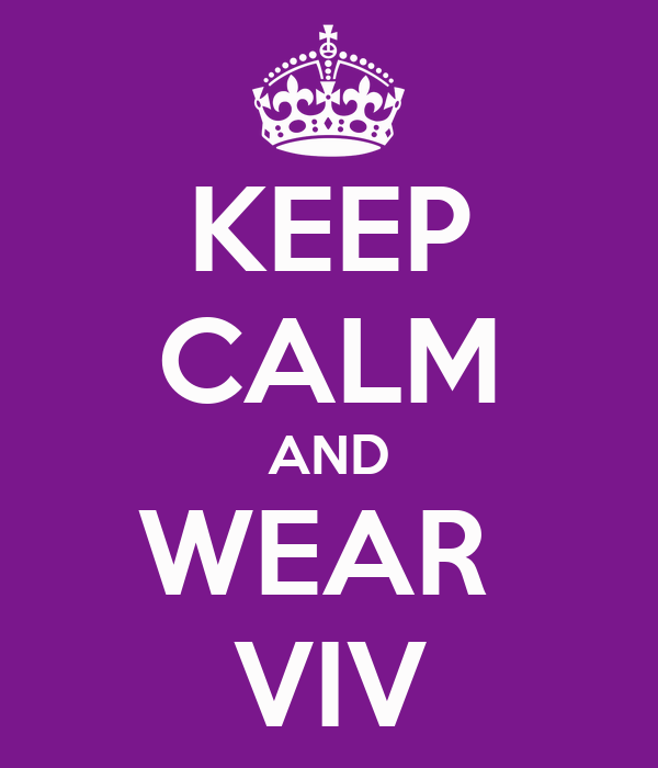 KEEP CALM AND WEAR  VIV