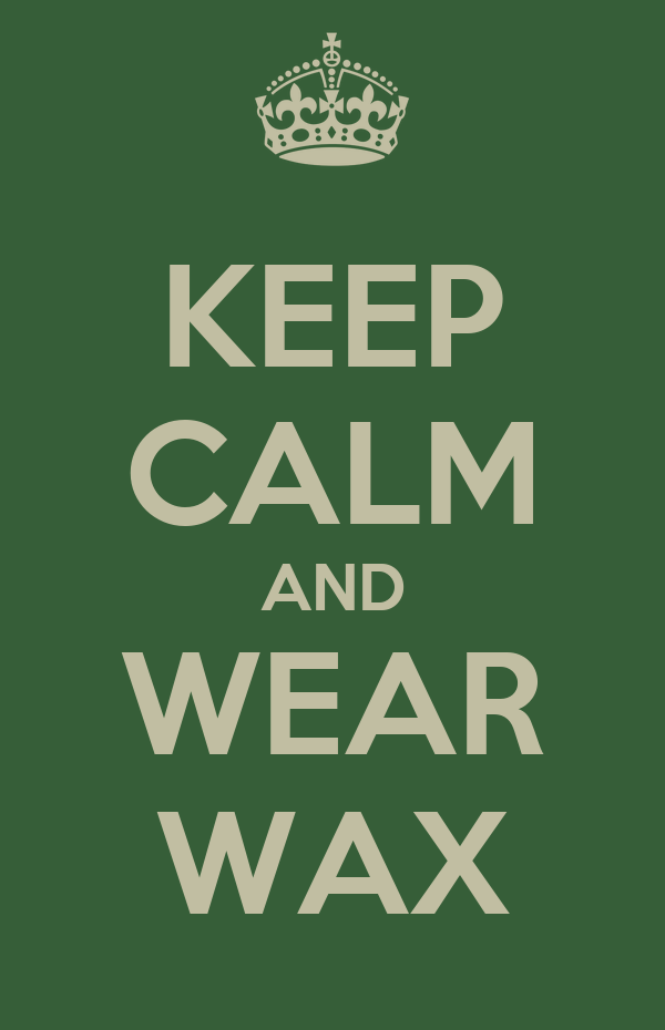 KEEP CALM AND WEAR WAX