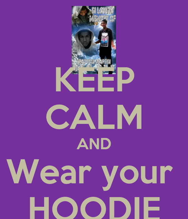 KEEP CALM AND Wear your  HOODIE