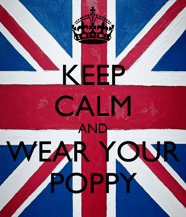 KEEP CALM AND WEAR YOUR POPPY