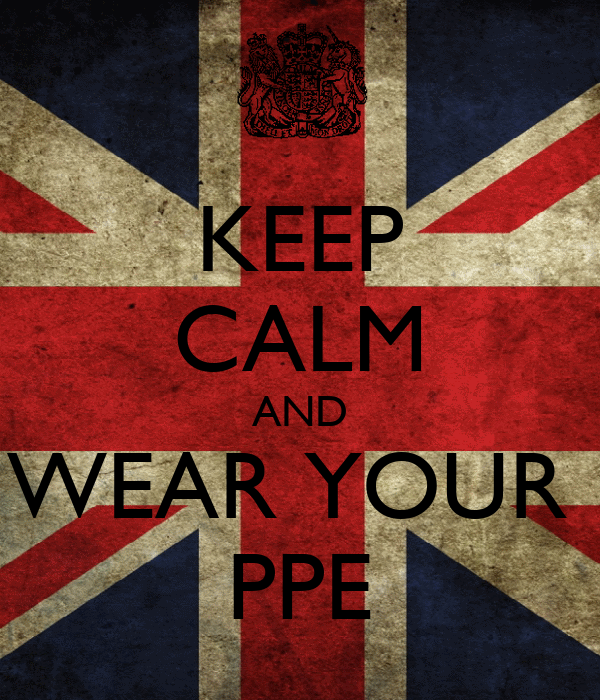 KEEP CALM AND WEAR YOUR  PPE