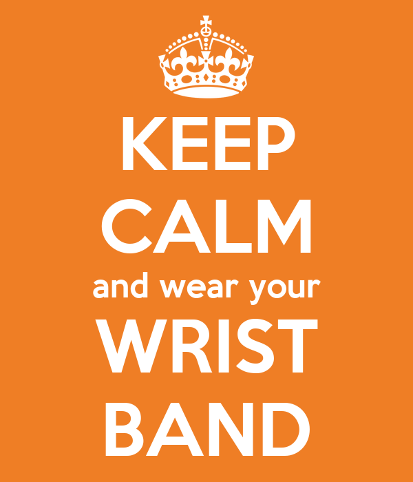 KEEP CALM and wear your WRIST BAND
