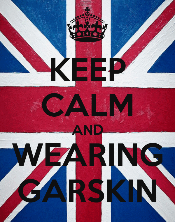 KEEP CALM AND WEARING GARSKIN