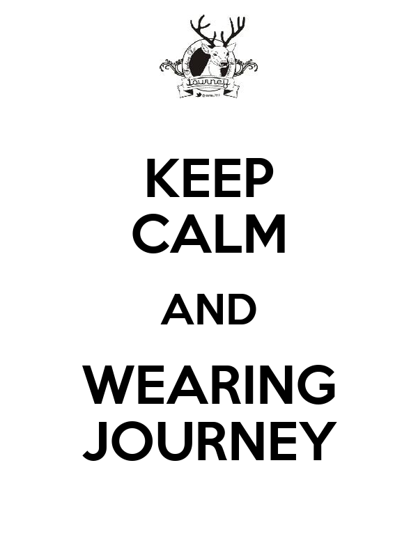 KEEP CALM AND WEARING JOURNEY