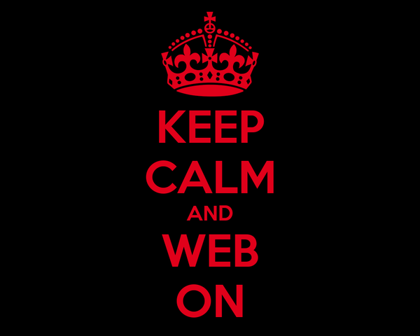 KEEP CALM AND WEB ON