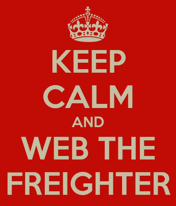 KEEP CALM AND WEB THE FREIGHTER