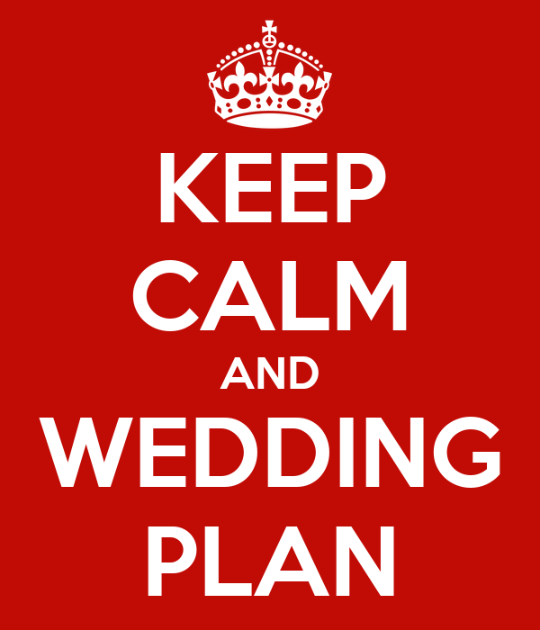 KEEP CALM AND WEDDING PLAN