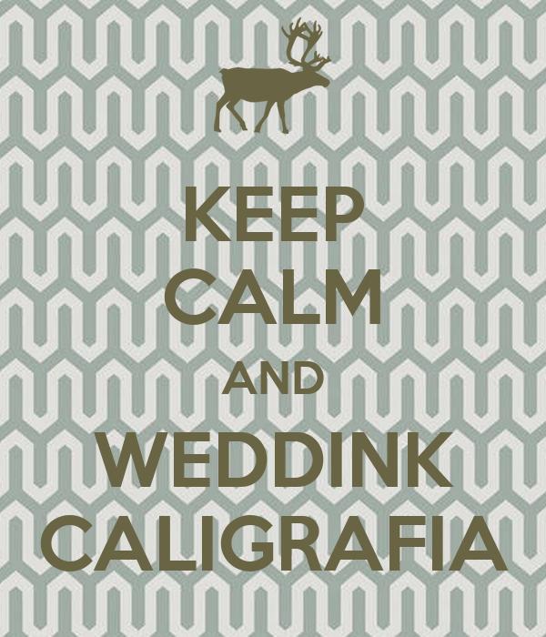 KEEP CALM AND WEDDINK CALIGRAFIA