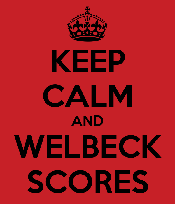 KEEP CALM AND WELBECK SCORES