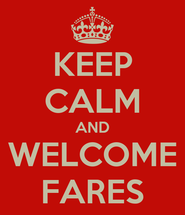 KEEP CALM AND WELCOME FARES
