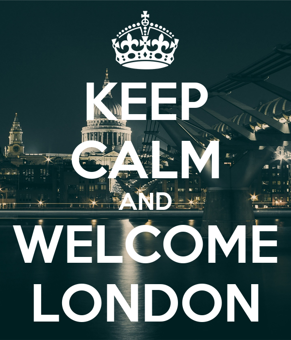 KEEP CALM AND WELCOME LONDON