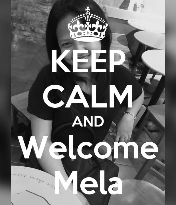KEEP CALM AND Welcome Mela