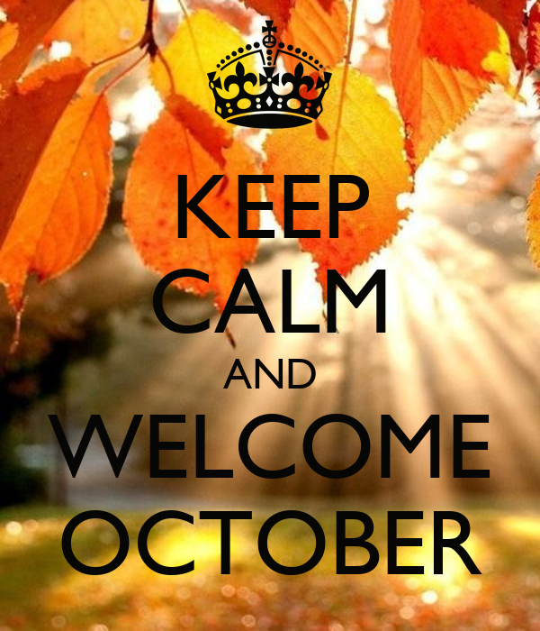 KEEP CALM AND WELCOME OCTOBER