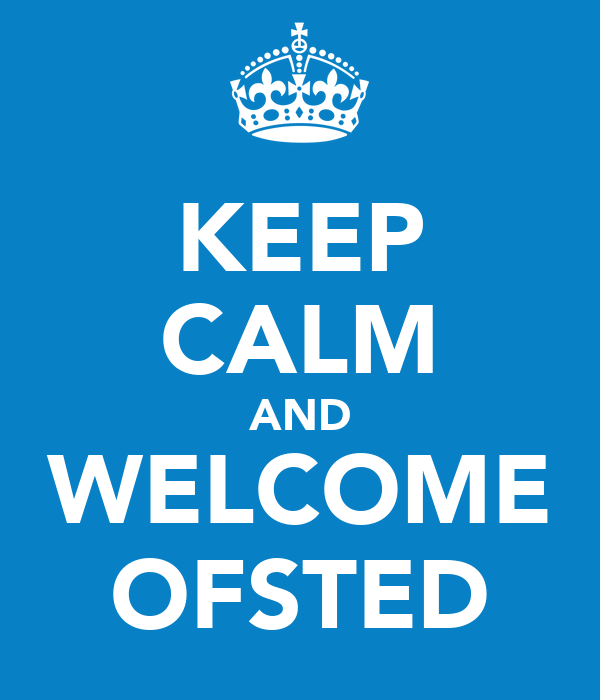 KEEP CALM AND WELCOME OFSTED