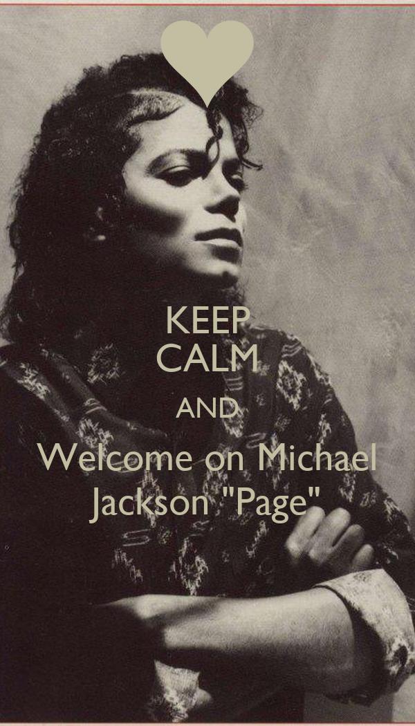 "KEEP CALM AND Welcome on Michael Jackson ""Page"""