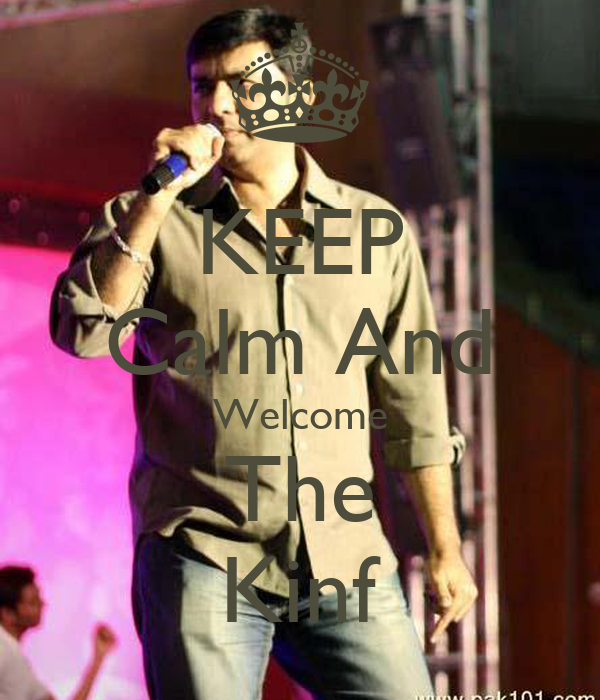 KEEP Calm And Welcome The Kinf