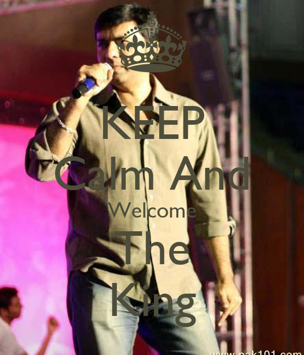 KEEP Calm And Welcome The King