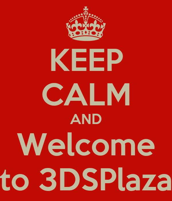 KEEP CALM AND Welcome to 3DSPlaza