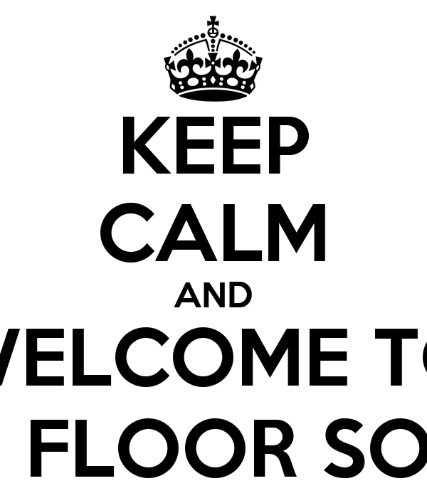 KEEP CALM AND WELCOME TO 3RD FLOOR SOHRE