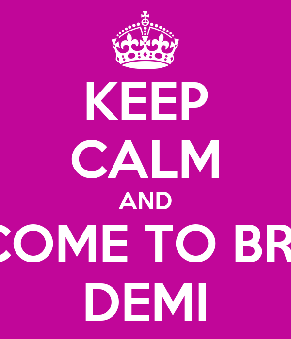 KEEP CALM AND WELCOME TO BRAZIL  DEMI
