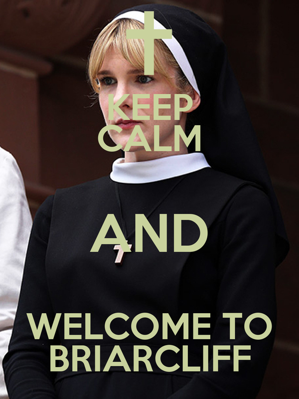 KEEP CALM AND WELCOME TO BRIARCLIFF