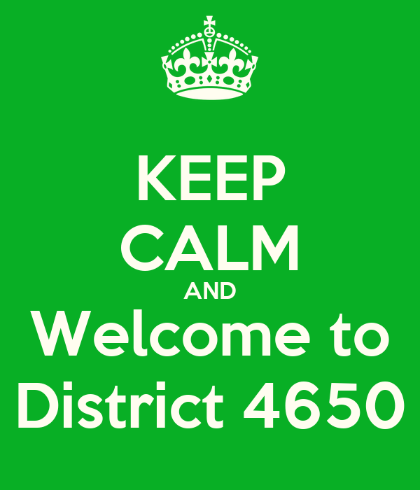 KEEP CALM AND Welcome to District 4650