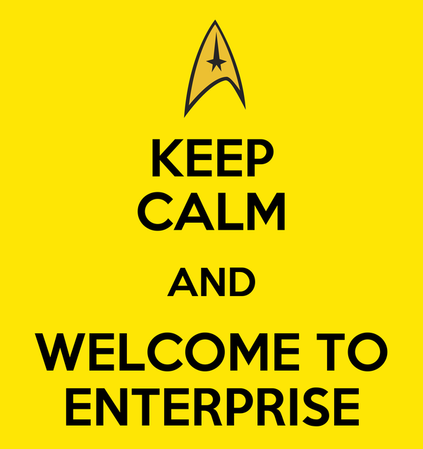 KEEP CALM AND WELCOME TO ENTERPRISE