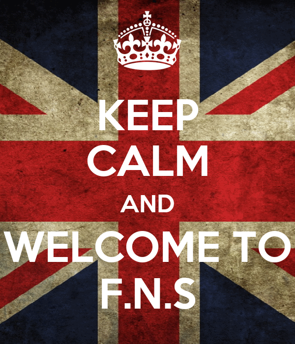 KEEP CALM AND WELCOME TO F.N.S
