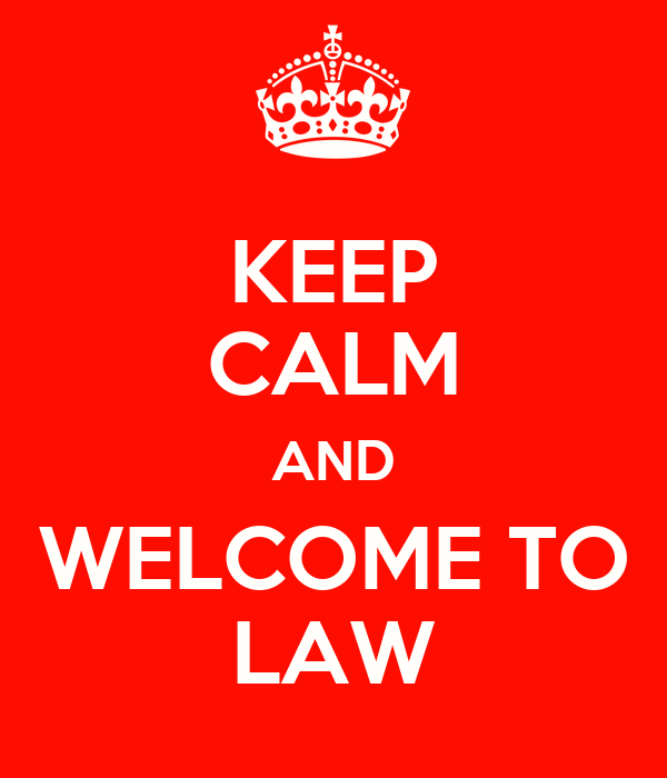 KEEP CALM AND WELCOME TO LAW