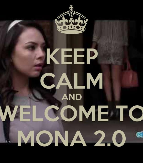 KEEP CALM AND WELCOME TO MONA 2.0