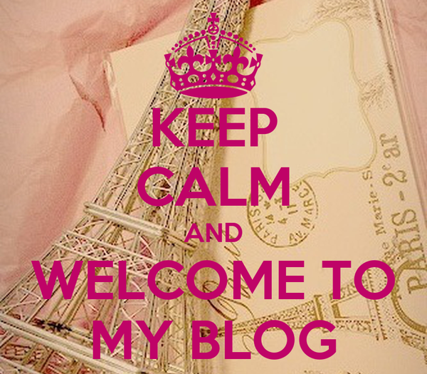 KEEP CALM AND WELCOME TO MY BLOG