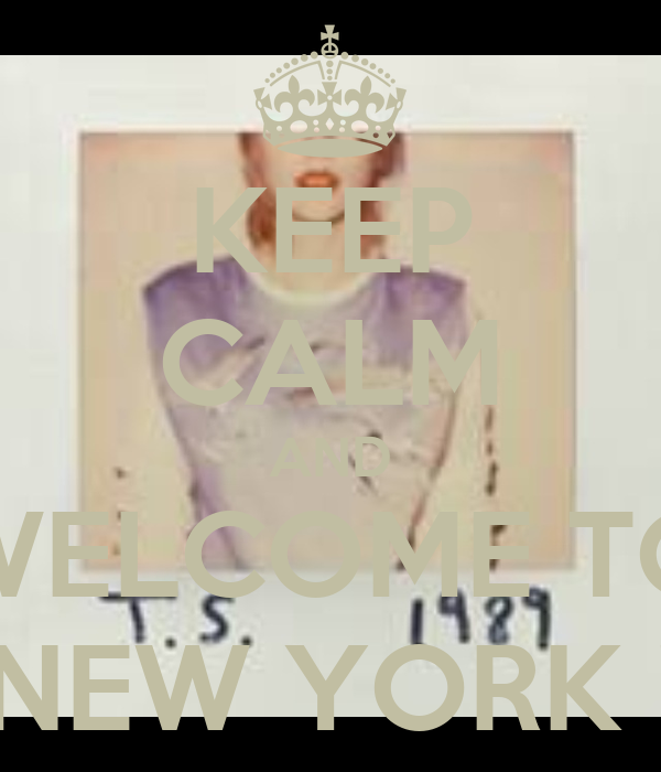 KEEP CALM AND WELCOME TO NEW YORK !
