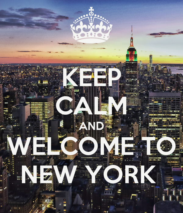 KEEP CALM AND WELCOME TO NEW YORK