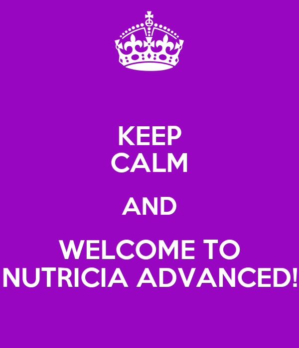 KEEP CALM AND WELCOME TO NUTRICIA ADVANCED!