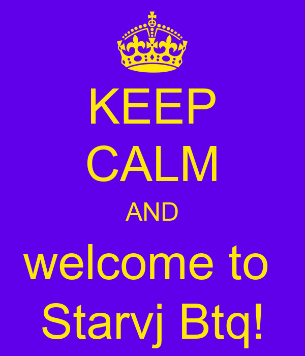KEEP CALM AND welcome to  Starvj Btq!