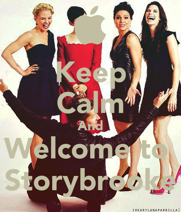 Keep Calm And Welcome to  Storybrooke