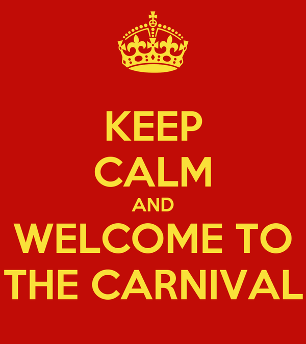 KEEP CALM AND WELCOME TO THE CARNIVAL