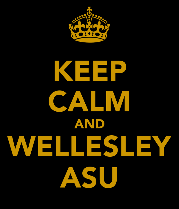 KEEP CALM AND WELLESLEY ASU