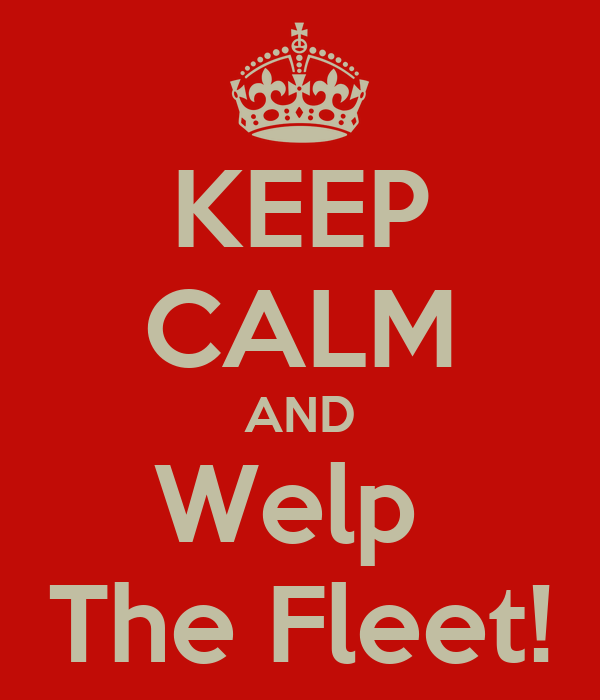 KEEP CALM AND Welp  The Fleet!