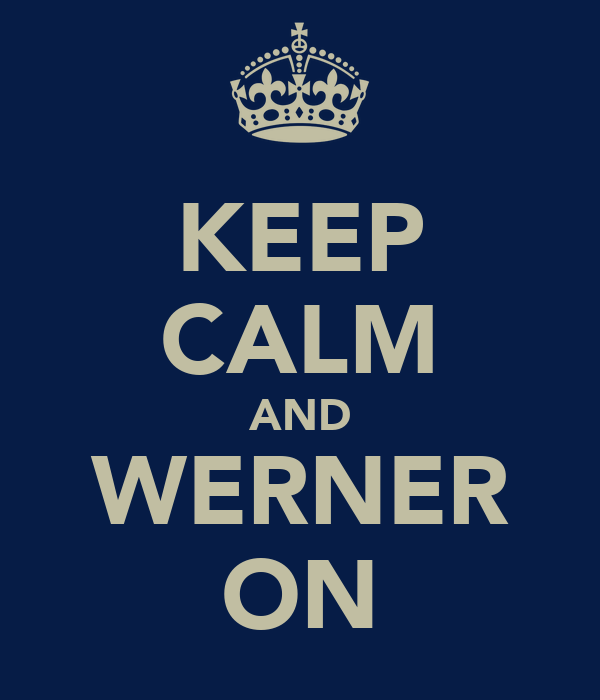 KEEP CALM AND WERNER ON