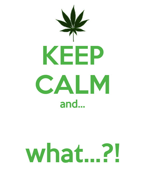 KEEP CALM and...  what...?!