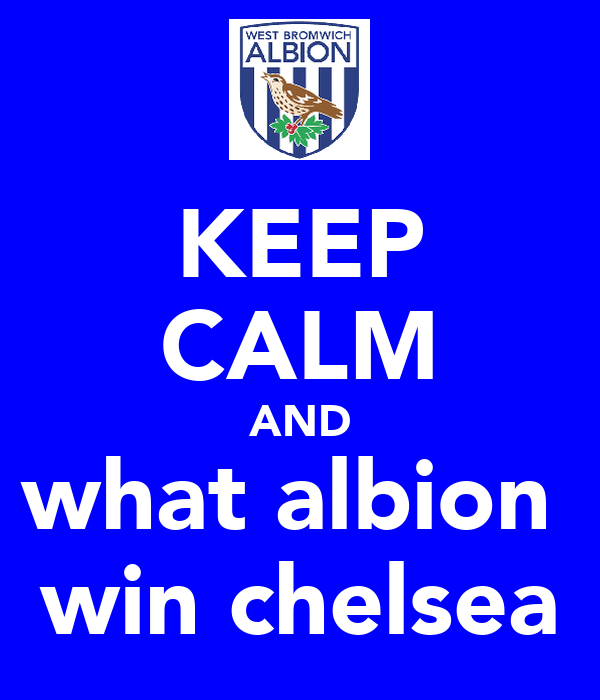 KEEP CALM AND what albion  win chelsea