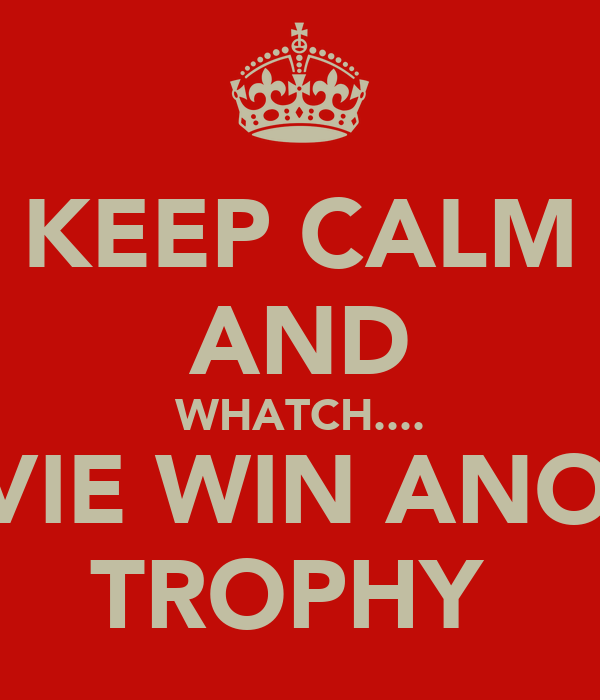 KEEP CALM AND WHATCH.... OGILVIE WIN ANOTHER TROPHY