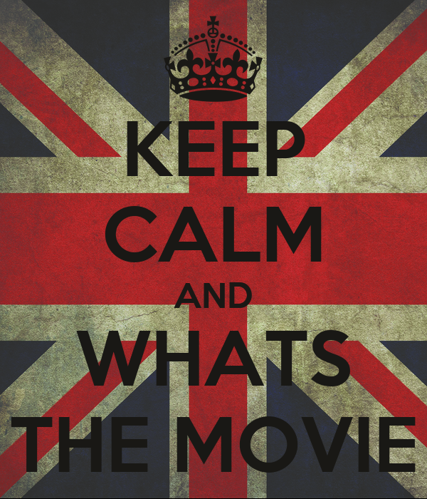 KEEP CALM AND WHATS THE MOVIE