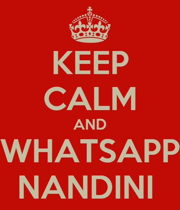 KEEP CALM AND WHATSAPP NANDINI